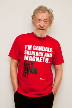 Sir Ian Mckellen | Gandalf, Sherlock and Magneto...and he is best friends with Jean-Luc Picard. Get over it! ;)