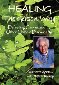 """Healing the #Gerson Way If I were asked to choose the most valuable two pages of any medical book ever written, I would not hesitate to nominate pages 196-197 of Healing the Gerson Way. They present a very concise listing of the full Gerson nutritional therapy as an """"Hourly Schedule for Typical Cancer Patients."""" These two pages deserve to be (and may already be) among the most photocopied-and-shared documents in alternative medicine. http://foodmatters.tv/articles-1/healing-the-gerson-way"""