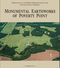 The U.S. nomination for adding Poverty Point to the World Heritage list.