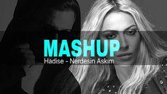 Hadise & Dj Snake - Nerdesin Askim & Get Low (Lewent Bayrak Mashup Vers.)