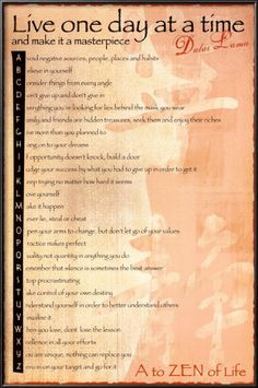 Live one day at a time. Dalai Lama