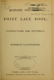 Madame Goubaud's point lace book                  instructions and patterns                                                          Published                      1877  http://openlibrary.org/works/OL16335677W/Madame_Goubaud's_point_lace_book