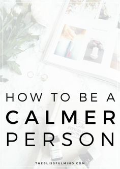 Ready to become a calmer person? Learn how to deal with anxiety and frustration using three simple techniques!