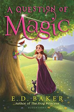 Specification Title: A Question of Magic Publisher: Bloomsbury USA Childrens Author: E D Baker Edition: Paperback Language: English ISBN: 1619634376 EAN: 978161 Book Club Books, Good Books, Books To Read, My Books, Great Movies To Watch, New Disney Movies, Night Film, Classic Fairy Tales, Romance