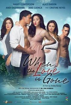 """Viva Films has released the official movie poster and trailer for """"When the Love is Gone,"""" a romantic drama starring Cristine Reyes, Gabby Concepcion, Andi Eigenmann, Jake Cuenca and Al… Download Free Movies Online, Watch Free Movies Online, Good Movies To Watch, Movies Free, Viva Film, Pinoy Movies, Love Is Gone, English Movies, Watch Tv Shows"""