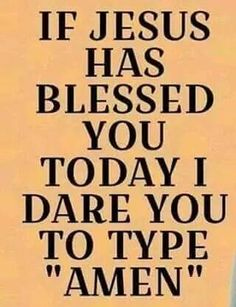 """If Jesus has blessed you today I dare you to type """"Amen"""" Life Quotes To Live By, Positive Quotes For Life, Catholic Quotes, Religious Quotes, Miracles Of Jesus Christ, Daily Words Of Wisdom, Bodybuilding, Prayers For Strength, Mom Prayers"""