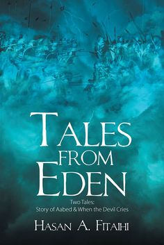 """Congrats Hasan A. Fitaihi on the release of """"Tales from Eden: Two Tales, Story of Aabed & When the Devil Cries"""" #newreleases"""