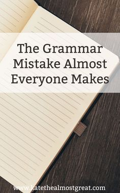 The Grammar Mistake Almost Everyone Makes