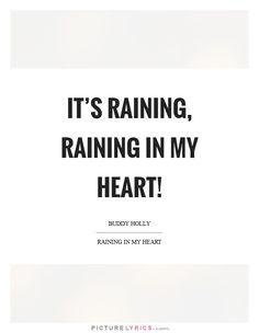 It's raining, raining in my heart!. Picture Lyrics.