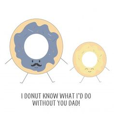 I Donut Know What I'd do Without You Dad! Father's Day Card