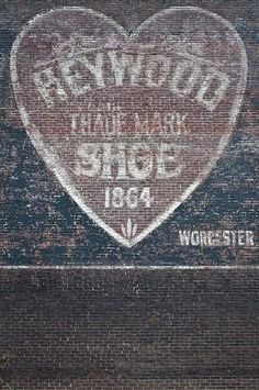 Heart shaped old signage photograph, hand painted ghost sign shoes advertisement, Worcester MA Advertising Signs, Vintage Advertisements, Vintage Ads, Vintage Signs, Antique Signs, Building Signs, Building Art, Brick Building, Painted Signs