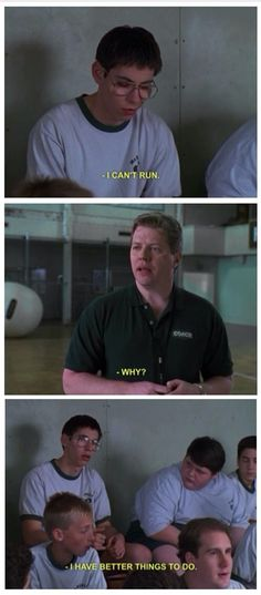 This *Freaks And Geeks* quote sums up my basic exercise philosophy.