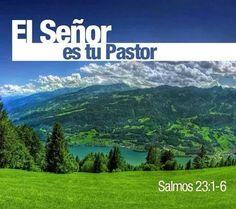 El Señor es mi Pastor.