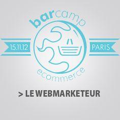 Le Barcamp Paris : Nouveau lieu de rencontre E-commerce