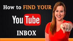 How to Find Your YouTube Inbox http://www.a2ztube.co (Watch Movies, TV Shows, Music Albums and Tutorials) How to Find Your YouTube Inbox? 1. Open your Favori...