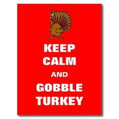 KEEP CALM AND GOBBLE TURKEY POST CARD