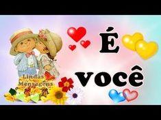 FALANDO DE VIDA!!: É VOCÊ Mensagem Romântica