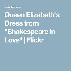 "Queen Elizabeth's Dress from ""Shakespeare in Love"" | Flickr"