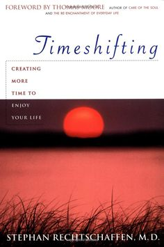 Amazon.com: Time Shifting: Creating More Time to Enjoy Your Life (9780385483902): Stephan Rechtschaffen: Books