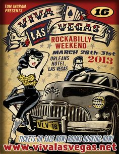 Viva Las Vegas Rockabilly Weekend No. 16  March 28-31  2013 - I would LOVE to go to this!  Too bad I'm on the east coast.