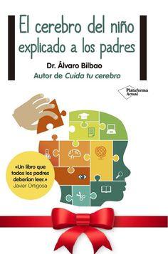 El Cerebro del Niño, por Alvaro Bilbao, Neuropsicologo