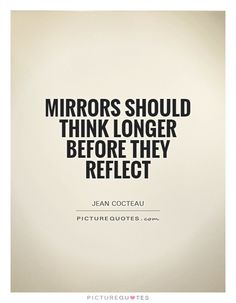22 Best Mirror Quotes Images In 2019 Thinking About You Thoughts