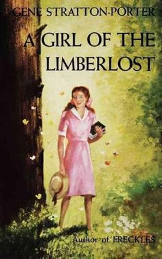 1909 (Swamp/hardship/Indiana; series) A Girl of the Limberlost (Gene Stratton-Porter)