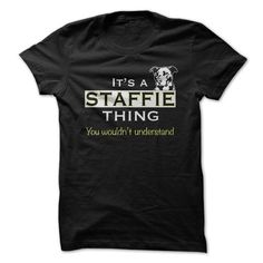 It's a STAFFIE THING T Shirts, Hoodies. Get it now ==► https://www.sunfrog.com/Pets/Its-a-STAFFIE-THING.html?41382