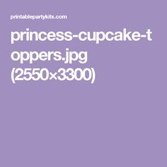 princess-cupcake-toppers.jpg (2550×3300)