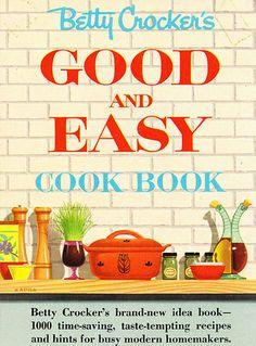 betty crocker good & easy cookbook - 1951 by vintagegoodness, via Flickr