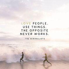 Love People. Use Things.