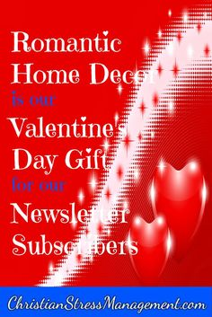 Romantic Home Decor is our Valentine's Day Gift for Newsletter Subscribers