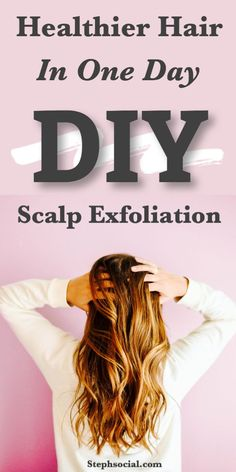 Healthier Fuller Hair In Just One Day | Scalp Exfoliation DIY #hairgoals #hairgrowthtips #hairloss #haircaretips #hairproducts #thinninghair #scalp #scalpexfoliations #scalpscrub