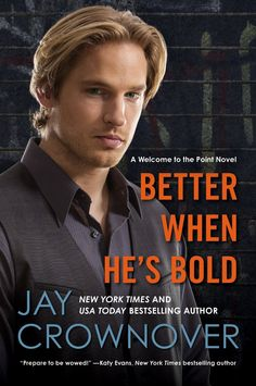 Better When He's Bold: A Welcome to the Point Novel eBook: Jay Crownover: Amazon.de: Kindle-Shop