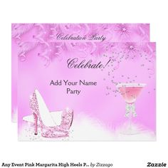 Any Event Pink Margarita High Heels Party Card 21st Birthday Invitations, Bachelorette Party Invitations, Zazzle Invitations, Adult Birthday Party, Happy Birthday, Create Your Own Invitations, Margarita, Party Supplies, High Heels