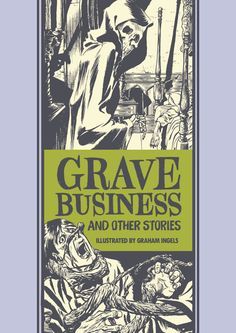 Grave Business by Graham Ingels. (Hand lettering by Keeli McCarthy, series design by Jacob Covey)