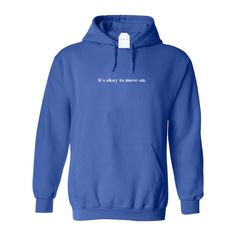 It's Okay To Move On Hoodie - Blue / S