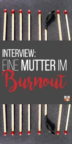 Eine Geschichte des Scheitern: Eine Mutter im Burnout, Interview, Working Mom, Burn-out Burn Out, Working Moms, No Time For Me, Burns, Interview, Feelings, Depression, Meditation, Wellness