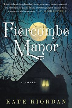 Fiercombe Manor by Kate Riordan https://www.amazon.com/dp/B00L19WOMQ/ref=cm_sw_r_pi_dp_PMFoxbMSHETFK