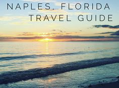 The perfect guide to a relaxing and exciting week in Naples, Florida.