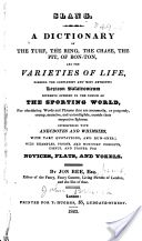 """Slang: A Dictionary of the Turf, the Ring, the Chase, the Pit, of Bon-Ton"" - John Badcock, 1823, 216 pp."
