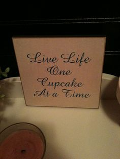 Is this my new motto??? Might have to add this with my pin up girl cupcake tattoo.