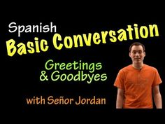 ▶ Basic Conversation in Spanish - Greetings and Goodbyes - YouTube