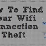How to find your wifi connection theft