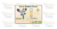 Nuova coltivazione disponibile nel Market: Party Bubble Flower  Nuova coltivazione disponibile nel Market  Party Bubble Flower  Livello minimo: 5  Matura in: 23 ore  Costa: 125 Coins  Fa guadagnare 1 XP  Rende: 250 Coins  Mastery: 600 / 600 / 600 (tot. 1.800)