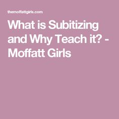 What is Subitizing and Why Teach it? - Moffatt Girls