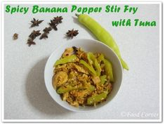 Spicy Banana Peppers Stir Fry with Canned Tuna - Food Corner