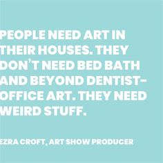 Favorite #weirdstuff 👽 . . . #Ezra #Croft #true #forshame #artquotes #art #artist #quoteoftheday #quote #artwork #artists #reminder #love #quotes #creativity #support #buysomeart #friendlyreminder #creativehappylife #artcollector #perspective #buyart #thoughtoftheday #livewithart #collectart #sassy #EzraCroft #producer #iloveit Thought Of The Day, Office Art, Happy Life, Quote Of The Day, Buy Art, Wise Words, Art Quotes, Weird, My Love