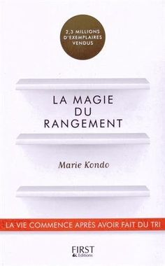 La Magie du rangement de Marie KONDO http://www.amazon.fr/dp/275407127X/ref=cm_sw_r_pi_dp_zZ9Fvb0W5S263