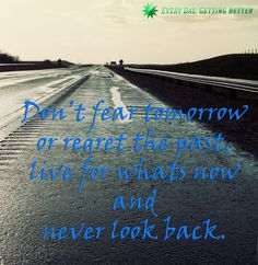 and never look back – Every Day Getting Better